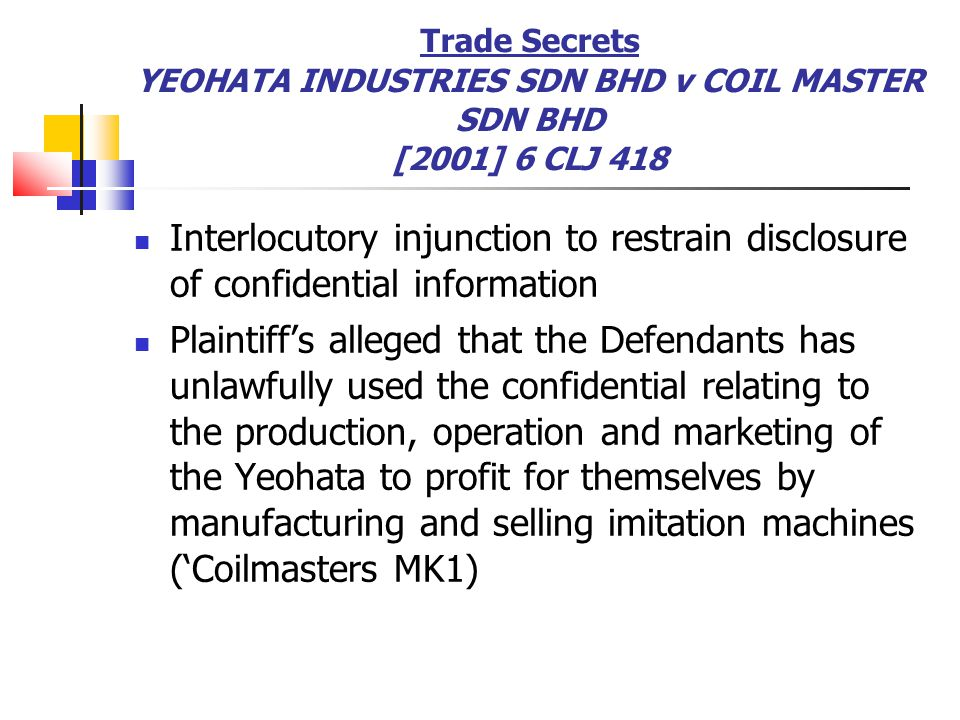 Trade Secrets YEOHATA INDUSTRIES SDN BHD v COIL MASTER SDN BHD [2001] 6 CLJ 418